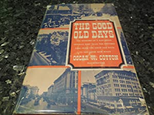 The Good Old Days - The Memoirs of a San Diego Veteran Who Tells the Historic Tale From the Good ...