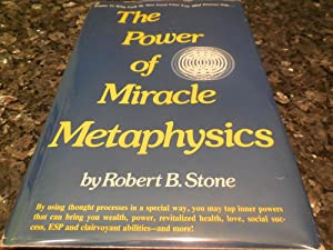 The Power of Miracle Metaphysics: Stone, Robert B.