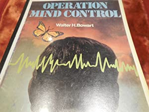 Operation Mind Control: Bowart, W. H. ( Walter )