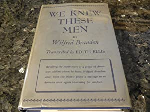 We Knew These Men: Brandon, Wilfred ( Transcribed By Edith Ellis )