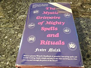 The Mystic Grimoire of Mighty Spells and Rituals: Malak, Frater