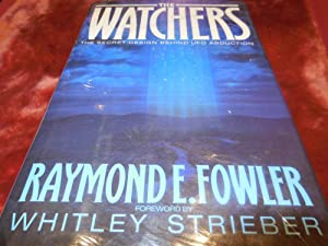 The Watchers - The Secret Design Behind UFO Abduction: Fowler, Raymond E.