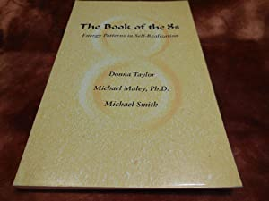 The Book of the 8's: Energy Patterns in Self-Realization: Maley, Michael; Smith, Michael; ...