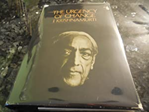 The Urgency of Change: Krishnamurti, J.
