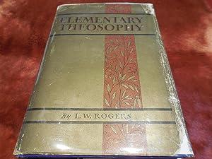 Elementary Theosophy: Rogers, L. W.
