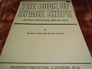 The Book of Space Ships and Their Relationship with the Earth: The God of a Planet Near the Earth (...