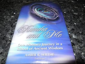 Ramtha & Me: One Woman's Journey in a School of Ancient Wisdom: Wiltsie, Amber R.