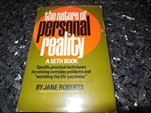 The Nature of Personal Reality: A Seth Book: Jane Roberts