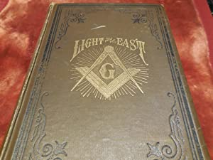 Light From the East - Travels and Researches in Bible Lands in Pursuit of More Light in Masonry: ...