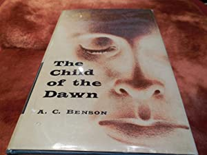The Child of the Dawn: Benson, Arthur Christopher