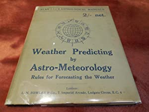 Weather Predicting By Astro-Meteorology - Rules for Forecasting the Weather: Green, H. S.