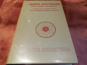 Birth Patterns for a New Humanity - A Study of Astrological Cycles Structuring the Present World ...