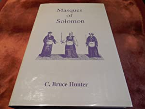 Masques of Solomon The Origin of the Third Degree: C. Bruce Hunter