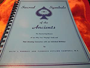 Sacred Symbols of the Ancients - The Mystical Significance of Our Fifty-Two Playing Cards and Their...