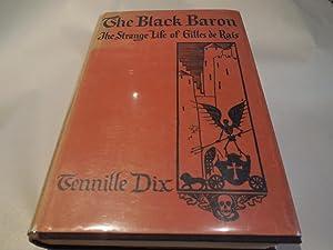 The Black Baron - The Strange Life of Gilles De Rais: Dix, Tennille