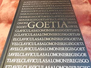 The Book of the Goetia of Solomon the King Translated Into the English Tongue By a Dead Hand.
