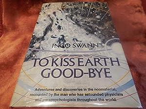 To Kiss Earth Goodbye: Swann, Ingo