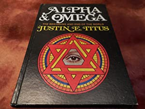 Alpha & Omega - The Beginning and: Titus, Justin E.