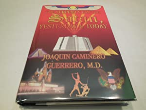 The Serpent's Empire: Satan, Yesterday and Today: Guerrero, Joaquin Caminero, M.D.
