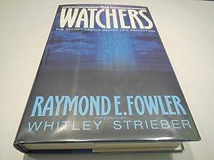 The Watchers - The Secret Design Behind UFO Abduction: Fowler, Raymond E.
