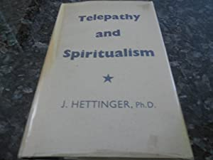 Telepathy and Spiritualism - Personal Experiments, Experiences and Views