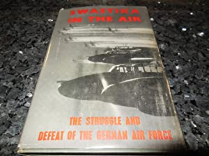 Swastika in the Air - The Struggle and Defeat of the German Air Force 1939-1945: Bartz, Karl