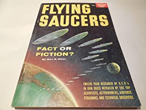 Flying Saucers: Fact or Fiction?: Miller, Max B.
