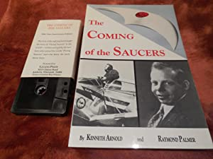 The Coming of the Saucers - A Documentary Report on Sky Objects That Have Mystified the World: ...