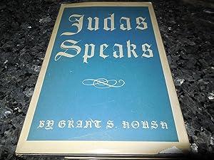 Judas Speaks: Housh, Grant S.