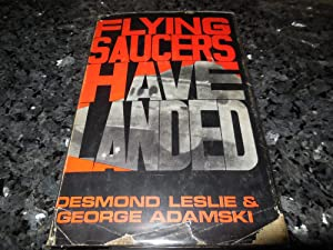 Flying Saucers Have Landed: Adamski, George and Leslie, Desmond