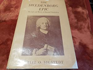 The Swedenborg Epic - The Life and Works of Emanuel Swedenborg