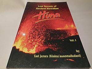 Lost Secrets of Ancient Hawaiian Huna, Vol. 1: James, Tad ( Kiaina'auaomaikalani )