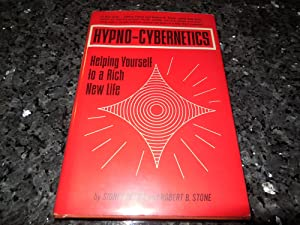 Hypno-Cybernetics: Helping Yourself to a Rich, New Life: Petrie, Sidney ; Stone, Robert B.