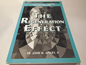 The Regeneration Effect - A Professional Treatise on Self-Healing