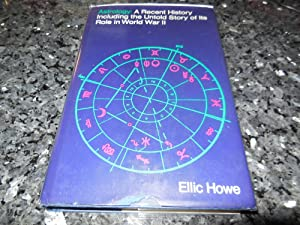 ASTROLOGY: A Recent History Including the Untold Story of Its Role in World War II: Howe, Ellic