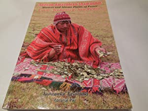 Andean-Amazonian Shamanism - Masters and Master Plants of Power Coca, Ayahuasca, San Pedro