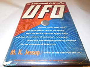 The Expanding Case for the UFO: Jessup, M. K. (Morris)