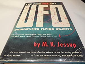 The Case for the UFO - Unidentified Flying Objects: Jessup, M. K.
