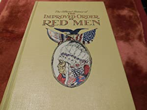 The Official History Of the Improved Order of Red Men and Degree of Pocahontas: Lemke, Carl R. (ed....