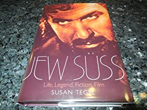 Jew Suss: Life, Legend, Fiction, Film: Tegel, Susan