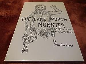 The Lake Worth Monster of Greer Island, Ft. Worth, Texas: Clarke, Sallie Ann
