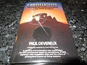 EARTH LIGHTS: TOWARDS AN UNDERSTANDING OF THE UNIDENTIFIED FLYING OBJECTS ENIGMA: PAUL DEVEREUX