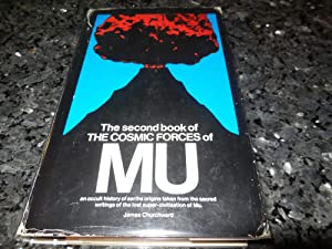 The Cosmic Forces of Mu as THey Were Taught in Mu Relating to the Earth, Volume Two (Second Book): ...