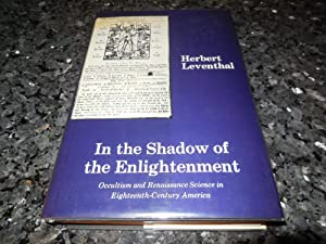 In the Shadow of the Enlightenment: Occultism and Renaissance Science in Eighteenth-Century America