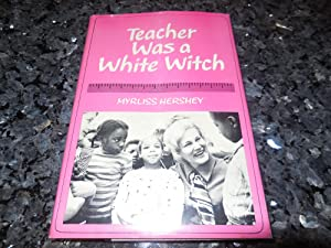 Teacher Was a White Witch