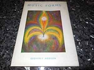 Music Forms: Superphysical Effects of Music Clairvoyantly Observed: Hodson, Geoffrey