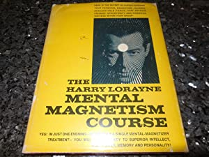 The Harry Lorayne Mental Magnetism Course: Lorayne, Harry
