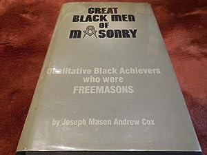 Great Black Men of Masonry 1723-1982: Qualitative Black Achievers Who Were Masons: Cox, Joseph ...