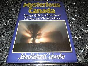 Mysterious Canada - Strange Sights, Extraordinary Events,: Colombo, John Robert