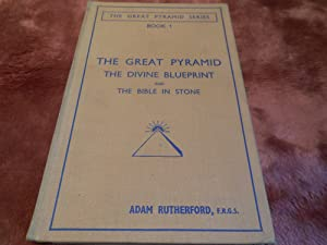 The Great Pyramid: The Divine Blueprint and the Bible in Stone